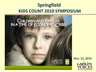 Springfield  KIDS COUNT 2010 SYMPOSIUM