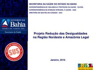 SECRETARIA DA SAÚDE DO ESTADO DA BAHIA SUPERINTENDÊNCIA DE VIGILÂNCIA E PROTEÇÃO DA SAÚDE - SUVISA