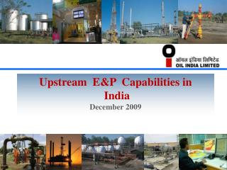 Upstream  E&P  Capabilities in  India December 2009