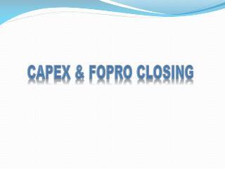 Capex  &  Fopro  closing