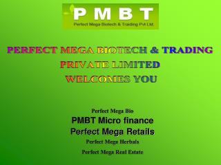 PERFECT MEGA BIOTECH & TRADING  PRIVATE LIMITED  WELCOMES YOU