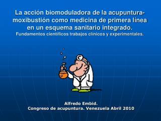 Alfredo Embid.  Congreso de acupuntura. Venezuela Abril 2010