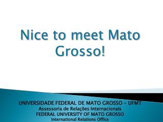 UNIVERSIDADE FEDERAL DE MATO GROSSO – UFMT Assessoria de Relações Internacionais