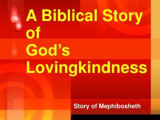 A Biblical Story of God's Lovingkindness