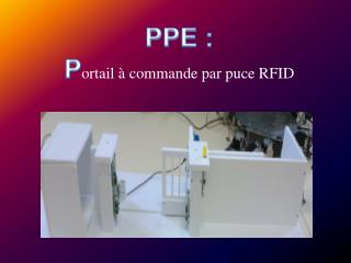 PPE : P ortail à commande par puce RFID