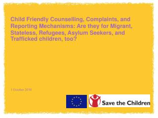 Child Friendly Counselling, Complaints, and Reporting Mechanisms: Are they for Migrant, Stateless, Refugees, Asylum Seek
