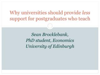 Why universities should provide less support for postgraduates who teach