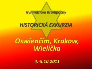 Gymnázium Krompachy HISTORICKÁ EXKURZIA