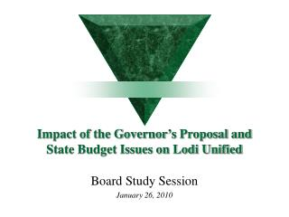 Impact of the Governor's Proposal and State Budget Issues on Lodi Unified