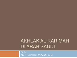 KURNALI AKHLAK AL-KARIMAH DI SAUDI ARABIA
