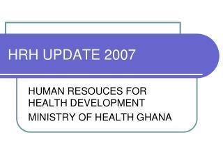 HRH UPDATE 2007
