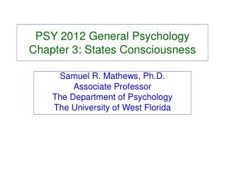PSY 2012 General Psychology Chapter 3: States Consciousness