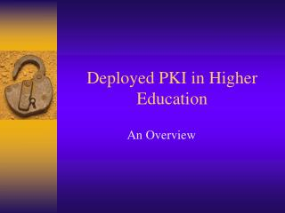 Deployed PKI in Higher Education