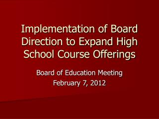 Implementation of Board Direction to Expand High School Course Offerings
