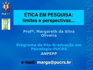ÉTICA EM PESQUISA: limites e perspectivas...