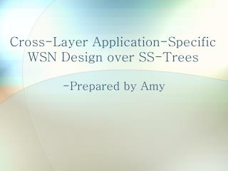 Cross-Layer Application-Specific WSN Design over SS-Trees
