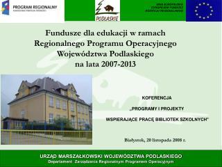 Fundusze dla edukacji w ramach  Regionalnego Programu Operacyjnego  Województwa Podlaskiego