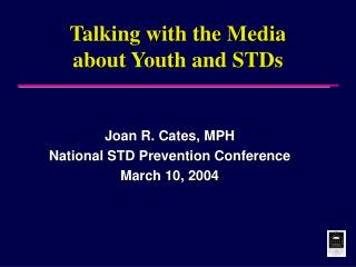 Talking with the Media about Youth and STDs