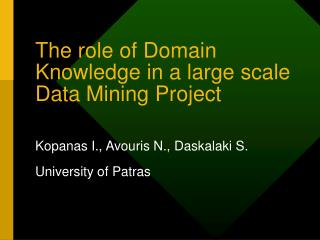 The role of Domain Knowledge in a large scale Data Mining Project