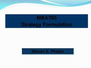 MBA795 Strategy Formulation