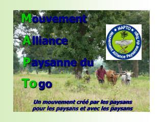 Un mouvement créé par les paysans  pour les paysans et avec les paysans