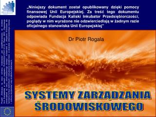 SYSTEMY ZARZĄDZANIA  ŚRODOWISKOWEGO