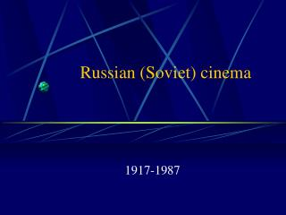 Russian (Soviet) cinema