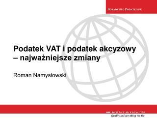 Podatek VAT i podatek akcyzowy  – najważniejsze zmiany