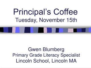 Principal's Coffee  Tuesday, November 15th
