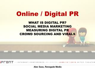 Online / Digital PR WHAT IS DIGITAL PR? SOCIAL MEDIA MARKETING MEASURING DIGITAL PR