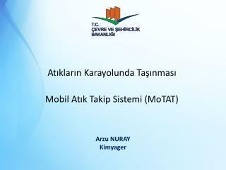 Atıkların Karayolunda Taşınması Mobil Atık Takip Sistemi (MoTAT)