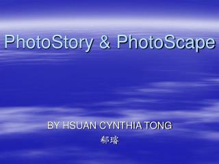 PhotoStory & PhotoScape
