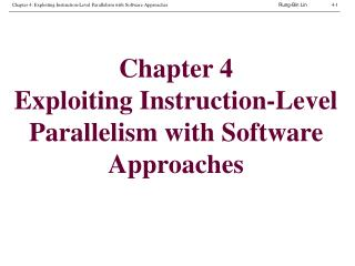 Chapter 4 Exploiting Instruction-Level Parallelism with Software Approaches