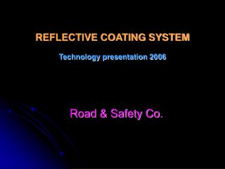 REFLECTIVE COATING SYSTEM     Technology presentation 2006