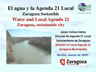 Javier Celma Celma Director de Agenda 21 Local Ayuntamiento de Zaragoza