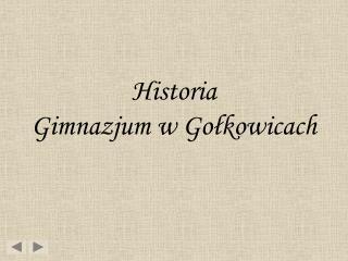 Historia  Gimnazjum w Gołkowicach