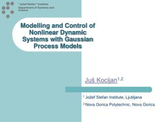 Modelling and Control of Nonlinear Dynamic Systems with Gaussian Process Models