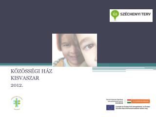 KÖZÖSSÉGI HÁZ  KISVASZAR 2012.