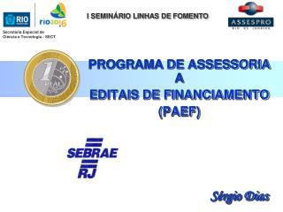 PROGRAMA DE ASSESSORIA A  EDITAIS DE FINANCIAMENTO (PAEF)