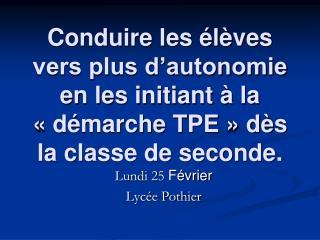Lundi 25  Février Lycée Pothier