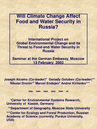 Joseph Alcamo (Co-leader)*  Genady Golubev (Co-leader)**