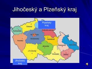 Jihočeský a Plzeňský kraj