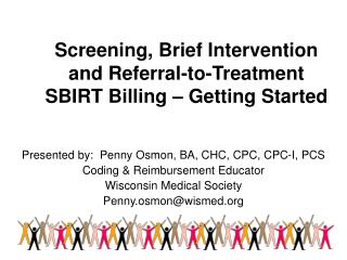 Screening, Brief Intervention and Referral-to-Treatment SBIRT Billing   Getting Started