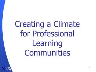 Creating a Climate for Professional Learning Communities
