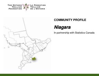COMMUNITY PROFILE Niagara In partnership with Statistics Canada