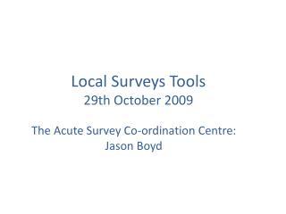 Local Surveys Tools 29th October 2009