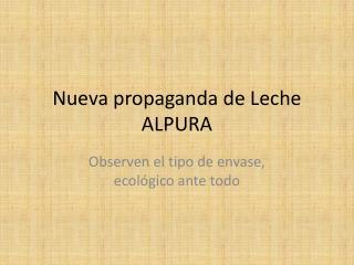Nueva propaganda de Leche ALPURA