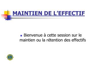 MAINTIEN DE L'EFFECTIF