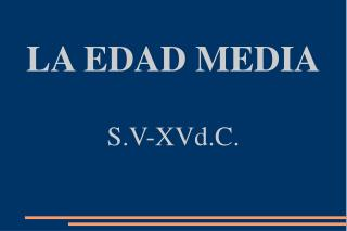 LA EDAD MEDIA S.V-XVd.C.