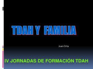 IV JORNADAS DE FORMACI�N TDAH